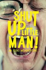 Shut Up Little Man! Small Poster