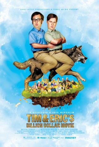 Tim and Eric's Billion Dollar Movie - Movie Poster #1 (Small)