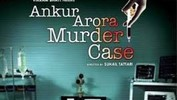 Will Ankur Arora Murder Case Be A HIT Or A FLOP?