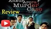 Ankur Arora Murder Case Review