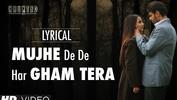 Mujhe De De Har Gham Tera Full Song with Lyrics - Haunted - Aftab Shivdasani, Tia Bajpai