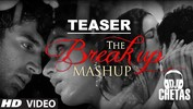 Teaser: The Break Up MashUp by DJ Chetas - Aashiqui 2 - Rockstar