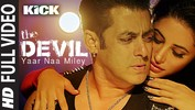 Devil-Yaar Naa Miley FULL VIDEO SONG - Salman Khan - Yo Yo Honey Singh - Kick